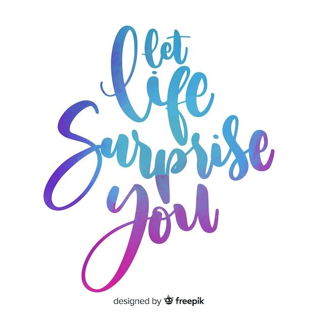 Deixe a vida surpreendê-lo em aquarela letras Vetor grátis