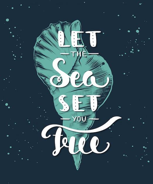 Deixe o mar te libertar com esboço de concha do mar Vetor Premium