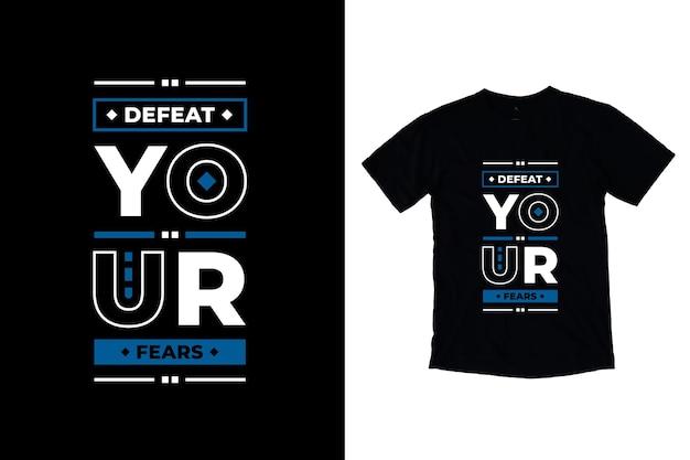 Derrote seus medos tipografia moderna design de camisetas motivacionais Vetor Premium