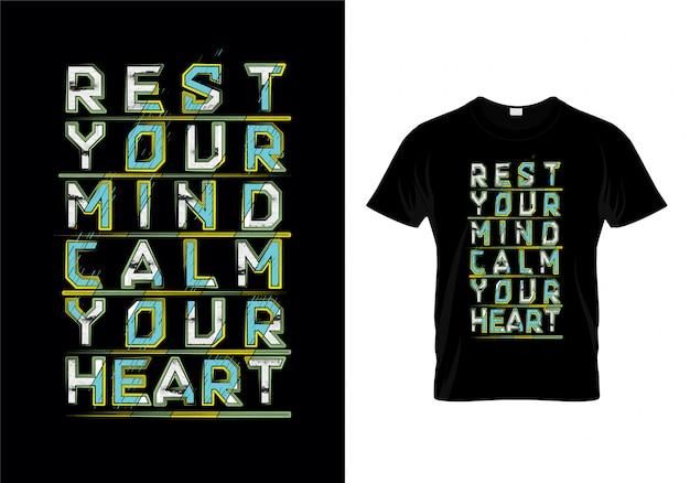 Descanse sua mente acalme seu coração tipografia t camisa design vector Vetor Premium