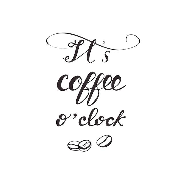 Design de cartão com letras é hora do café. ilustração do vetor. Vetor Premium