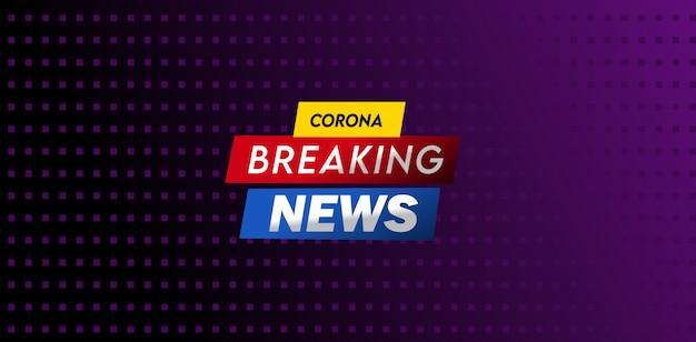 Design de modelo de manchete de notícias de última hora corona Vetor Premium