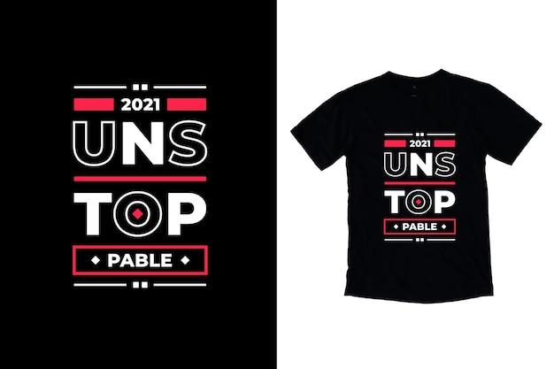 Design imparável de citações motivacionais modernas e camisetas Vetor Premium