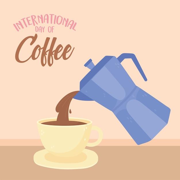 Dia internacional do café, chaleira derramando na xícara, letras Vetor Premium