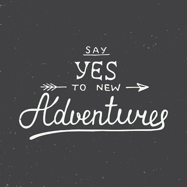 Diga sim para novas aventuras em fundo vintage Vetor Premium