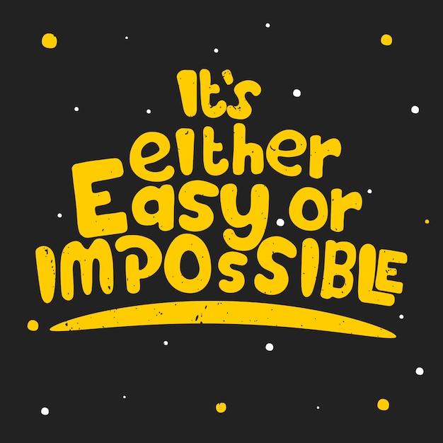 É fácil ou impossível Vetor Premium