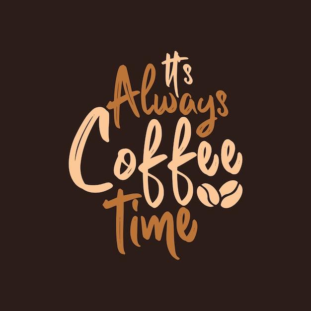 É sempre hora do café Vetor Premium