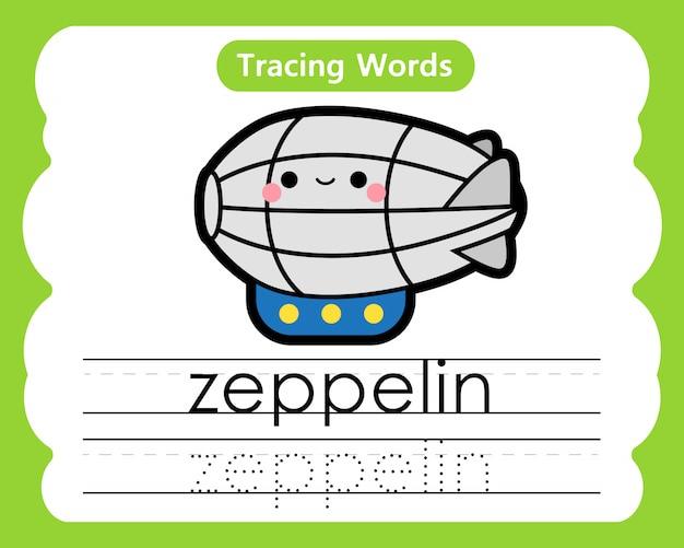 Escrever palavras práticas: alfabeto rastreamento z - zeppelin Vetor Premium