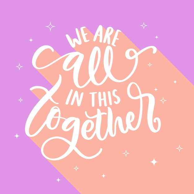 Estamos todos juntos nessa mensagem motivacional Vetor grátis