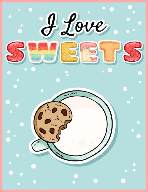 Eu amo doces bonito cartão postal engraçado com copo de leite e biscoito Vetor Premium