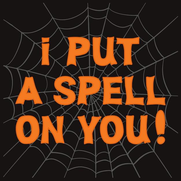 Eu coloquei um feitiço em você letras laranja com teia de aranha cinza Vetor Premium
