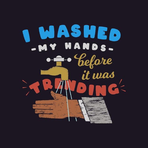 Eu lavei minhas mãos antes que se tornasse um design popular com torneira e mãos Vetor Premium