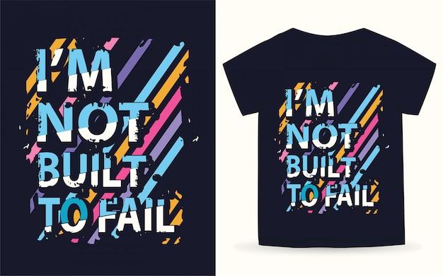 Eu não sou construído para falhar na tipografia camiseta Vetor Premium