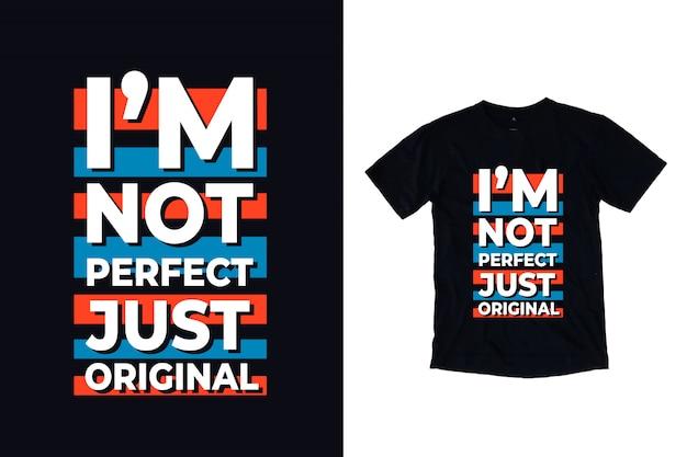 Eu não sou perfeito, apenas design de camiseta original da tipografia Vetor Premium