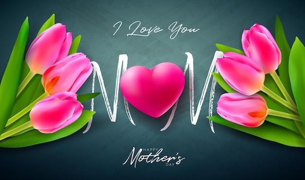 Eu te amo, mãe. feliz dia das mães cartão design com flor tulipa, coração vermelho e carta de tipografia Vetor grátis