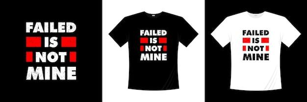 Falha não é minha tipografia. motivação, camisa de inspiração t. Vetor Premium