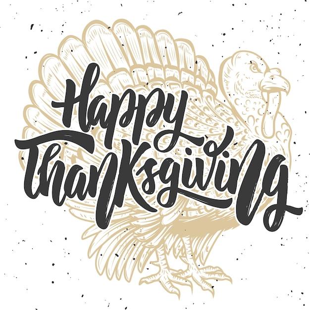 Feliz dia de ação de graças. mão desenhada letras em fundo com a turquia. elemento para cartaz, cartão. ilustração Vetor Premium