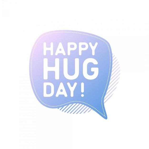Feliz dia do abraço! discurso de bolha Vetor Premium