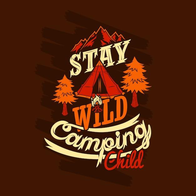 Ficar criança de acampamento selvagem dizendo citações Vetor Premium
