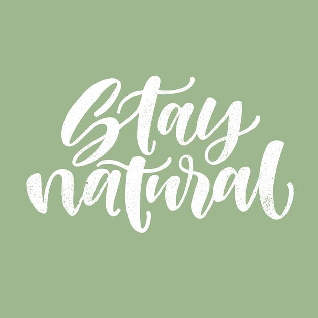 Fique natural. citação de ecologia motivacional. Vetor Premium