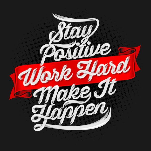 Fique positivo trabalho difícil make it happen aspas. citações positivas Vetor Premium