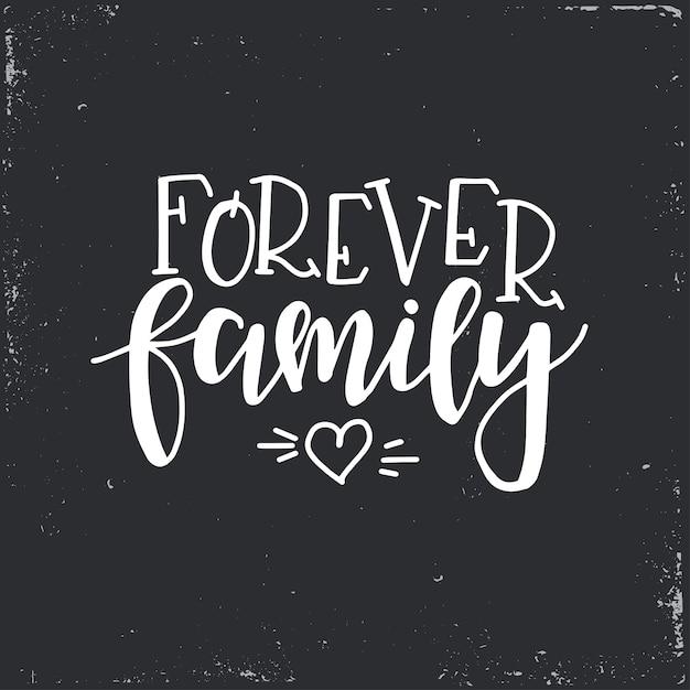 Forever family cartaz de tipografia desenhada de mão. frase manuscrita conceitual, desenho caligráfico com letras de mão. Vetor Premium