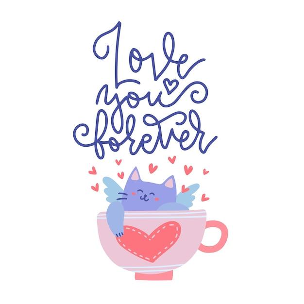 Gato bonito cupido deitado em uma xícara de chá com um coração nele. cartão de dia dos namorados. ilustração plana com texto - te amo para sempre. Vetor Premium