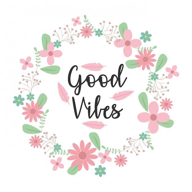 Grinalda de flores e folhas coroa com boas vibrações Vetor grátis
