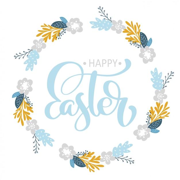 Hand drawn lettering grinalda de páscoa feliz com cartão de flores Vetor Premium