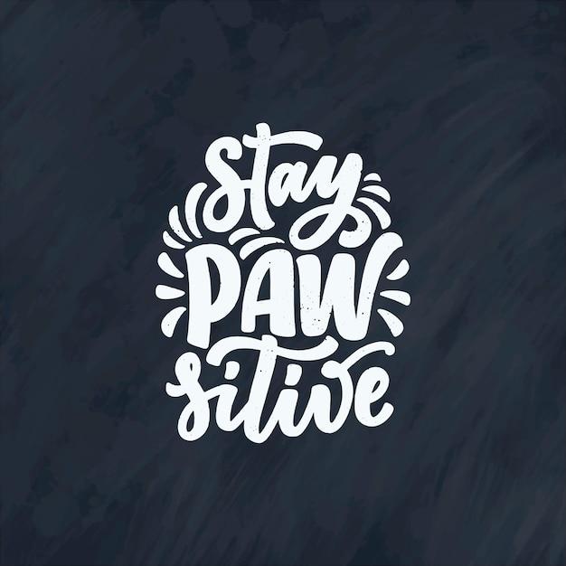 Ilustração com frase engraçada. mão desenhada inspiradora citação sobre cães. letras para cartaz, camiseta, cartão, convite, etiqueta. Vetor Premium