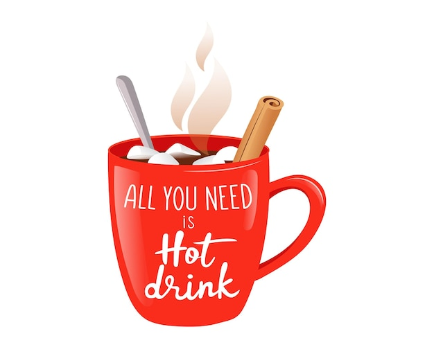 Ilustração vetorial colorida em estilo simples de desenho animado. composição no fundo branco. copo vermelho grande com bebida, canela e marshmallows. tudo que você precisa é uma bebida quente escrevendo. clipart da estação fria. Vetor Premium
