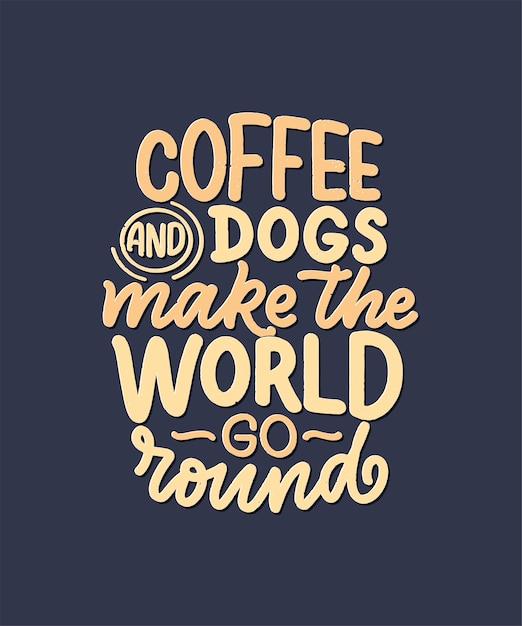 Ilustração vetorial com frase engraçada. mão desenhada inspiradora citação sobre cães. Vetor Premium