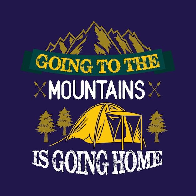 Indo para as montanhas está indo para casa Vetor Premium