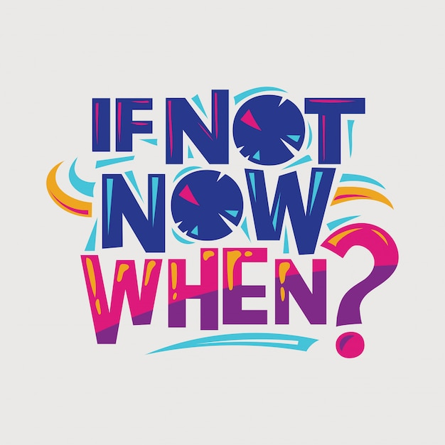 Inspiradora e citação de motivação. se não agora, quando Vetor Premium