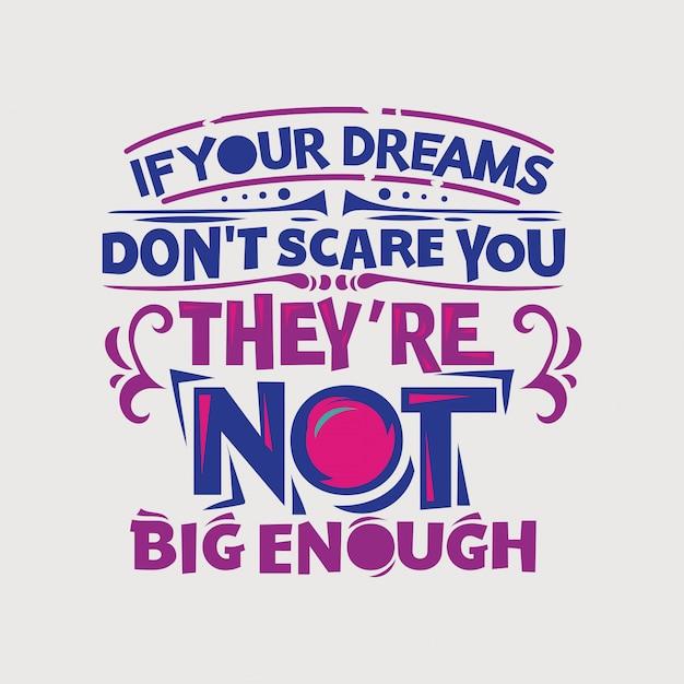 Inspiradora e citação de motivação. se seus sonhos não te assustam, eles não são grandes o suficiente Vetor Premium