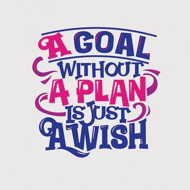 Inspiradora e citação de motivação. um objetivo sem um plano é apenas um desejo Vetor Premium