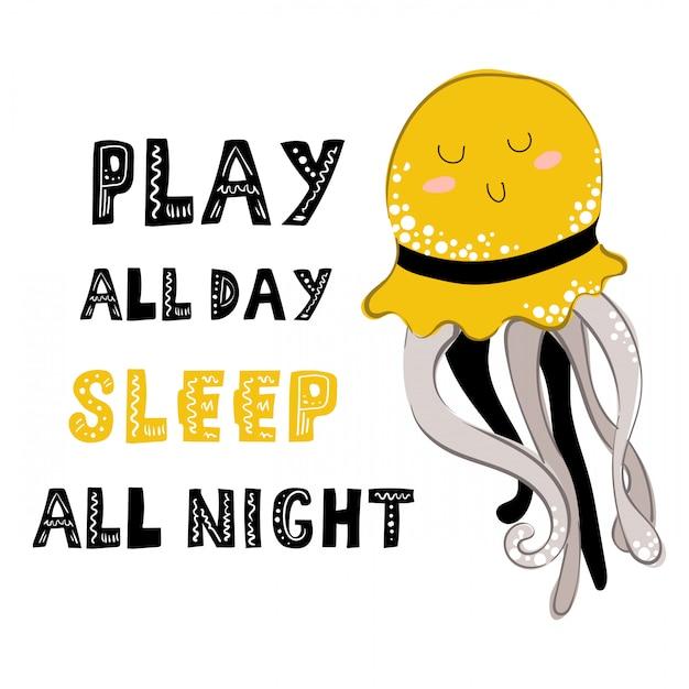 Jogue o dia todo, durma a noite toda. letras com água-viva feliz dos desenhos animados Vetor Premium