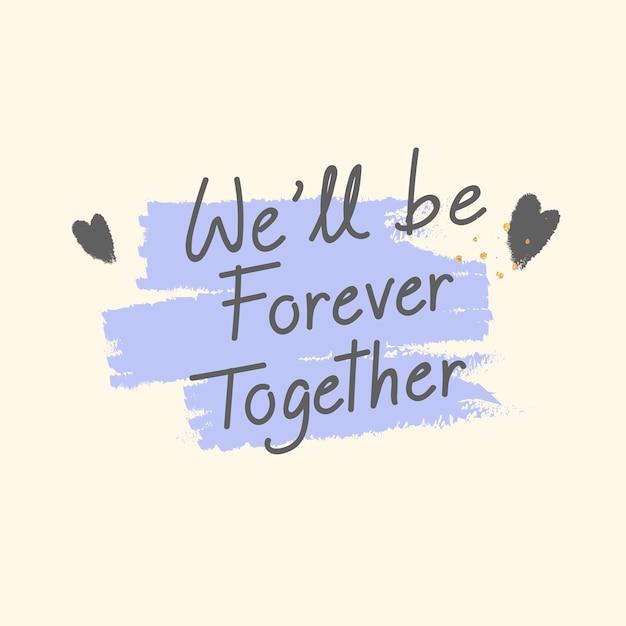 Juntos para sempre nunca deixá-lo ir projeto de vetor de texto Vetor grátis