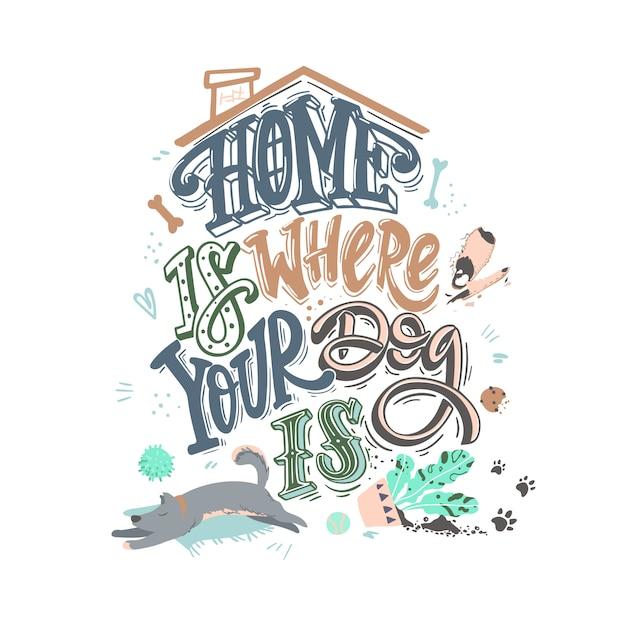 Lar é onde está o seu cão. cartaz engraçado com citação e ilustração de travessuras de cão Vetor Premium