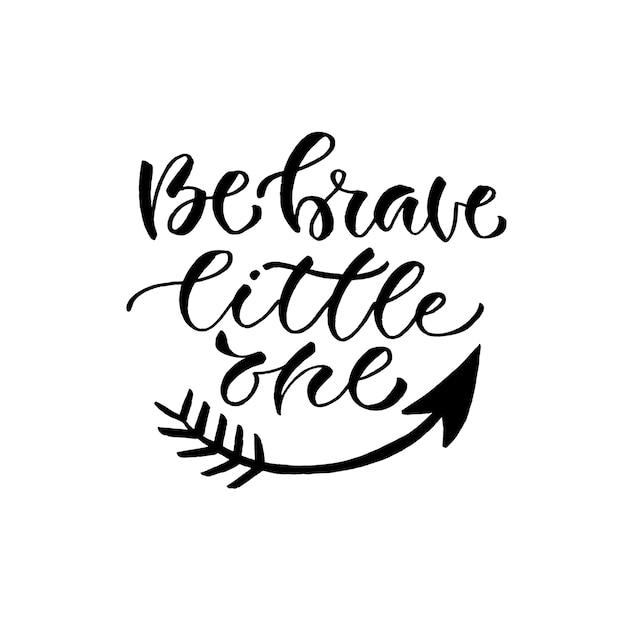 Letra de mão de vetor. citação inspiradora. ilustração do vetor com caligrafia de escova. seja um pouco corajoso Vetor Premium