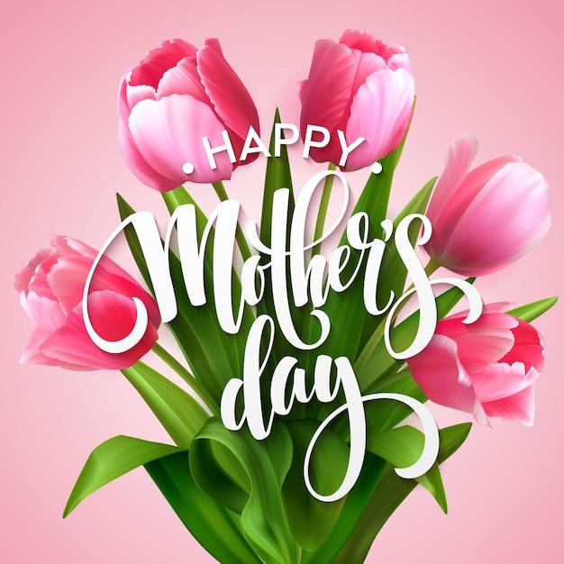 Letras de feliz dia das mães. cartão de dia das mães com flores de tulipa desabrochando. ilustração vetorial eps10 Vetor Premium