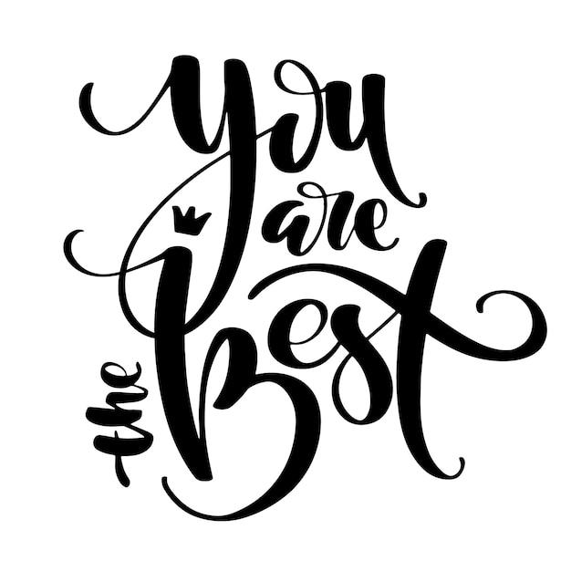 Letras de mão desenhada vector. você é as melhores palavras pelas mãos. Vetor Premium