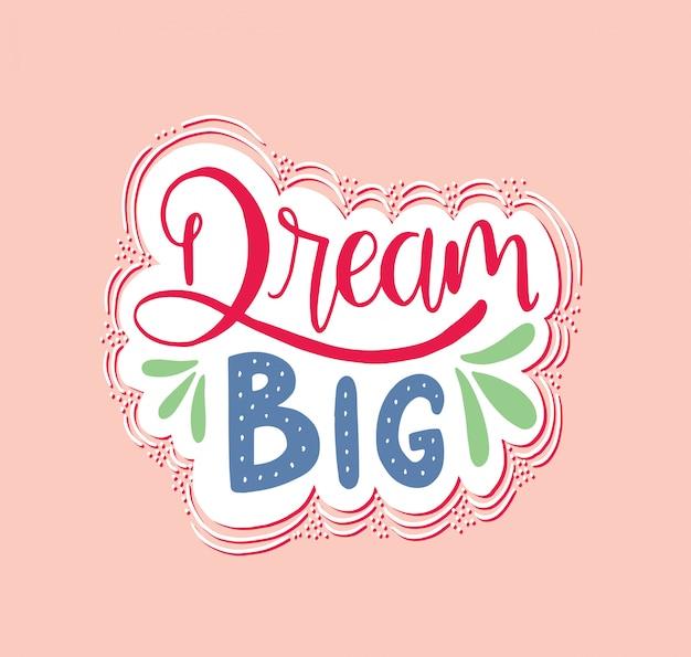 Letras de mão grande sonho. citações motivacionais Vetor Premium