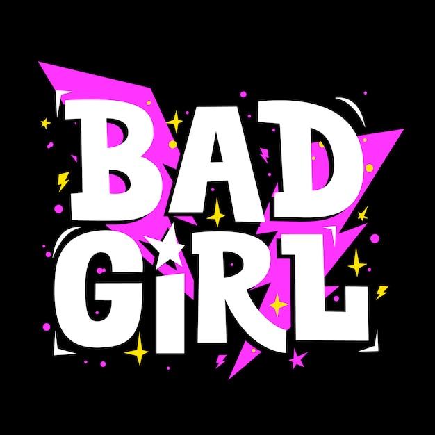 Letras de menina má. impressão tipográfica para roupas de meninas, cartões de festa e acessórios para adolescente. ilustração vetorial Vetor Premium