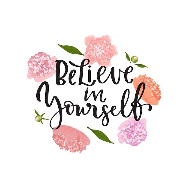 Letras positivas acredite em si mesmo mensagem com fundo de flores Vetor grátis