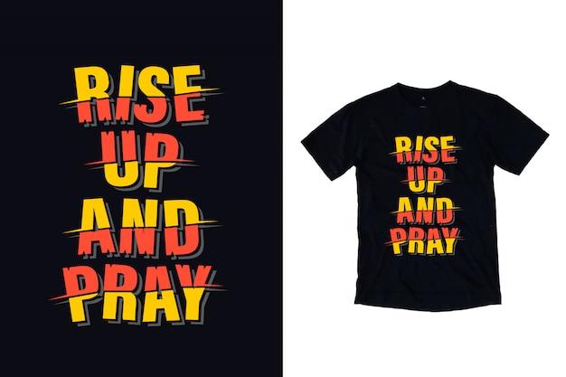 Levante-se e rezar tipografia camiseta design Vetor Premium