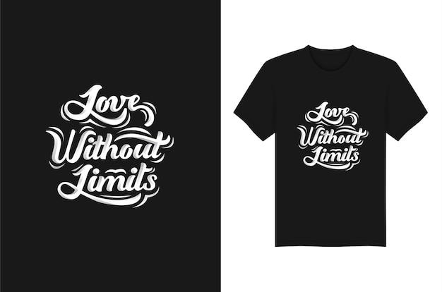 Love without limits lettering cita a tipografia para a camiseta. tipografia print design vector Vetor Premium