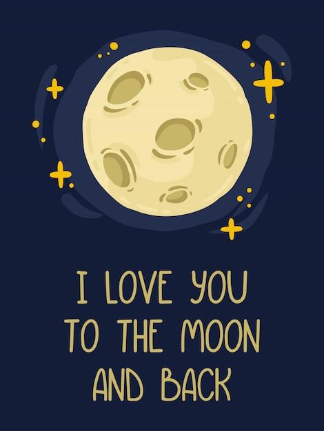 Lua cheia com crateras e padrões em torno de estrelas brilhantes que enfeitiçam o céu noturno azul. letras de mão eu te amo até a lua e de volta. Vetor Premium