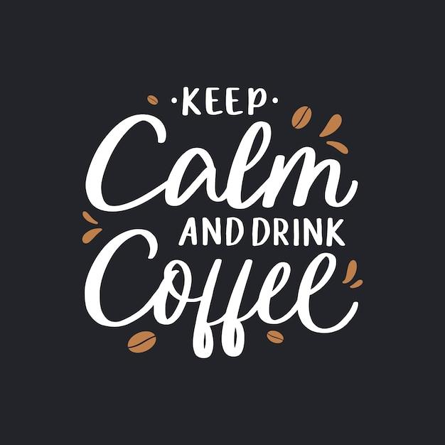 Mantenha a calma e beba citações da rotulação do café Vetor Premium