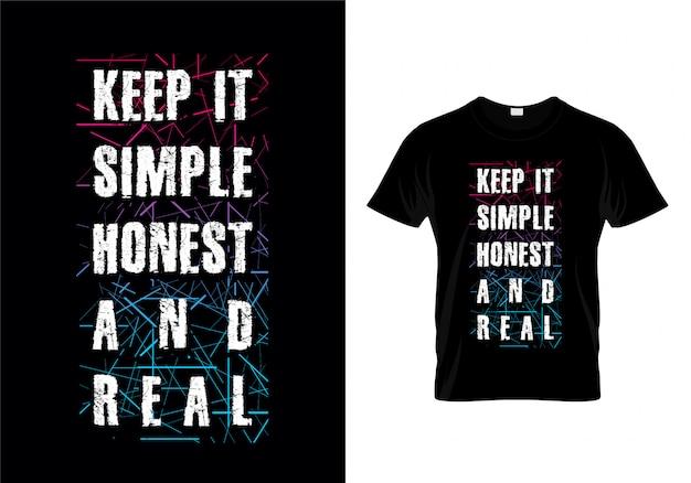 Mantenha-o tipografia honesta e real simples camiseta Vetor Premium